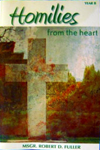 Homilies from the Heart - Year B